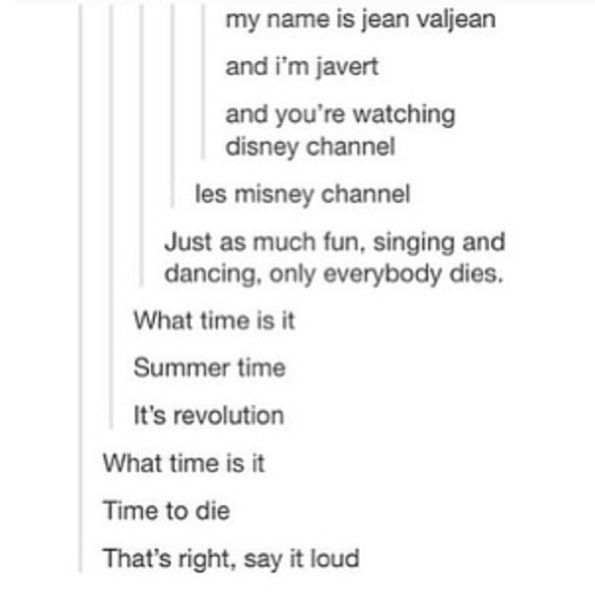 Bahahaha les mis and Disney channel