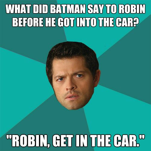 Anti-Joke Castiel - HahahahahahahahahahahahahaahhahahaagahahagahahHhahahahahahahahahahahahahahahaha!!! I love this.