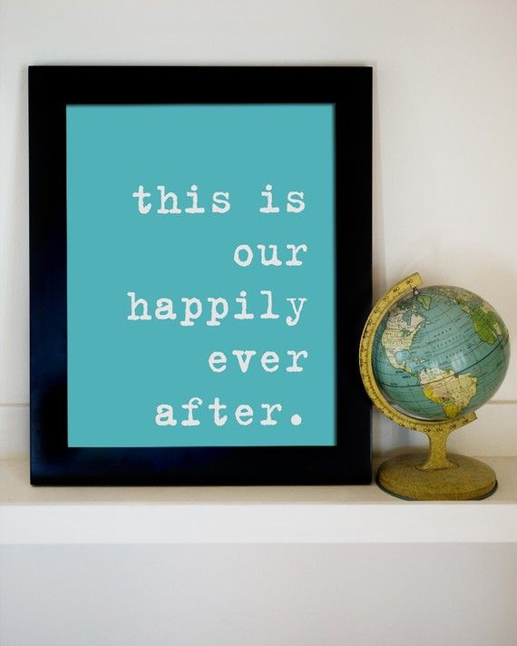 Love this - not the colors but the sentiment.: Idea, Happily Ever After, Quote, Living Room, Photo Wall, Master Bedrooms