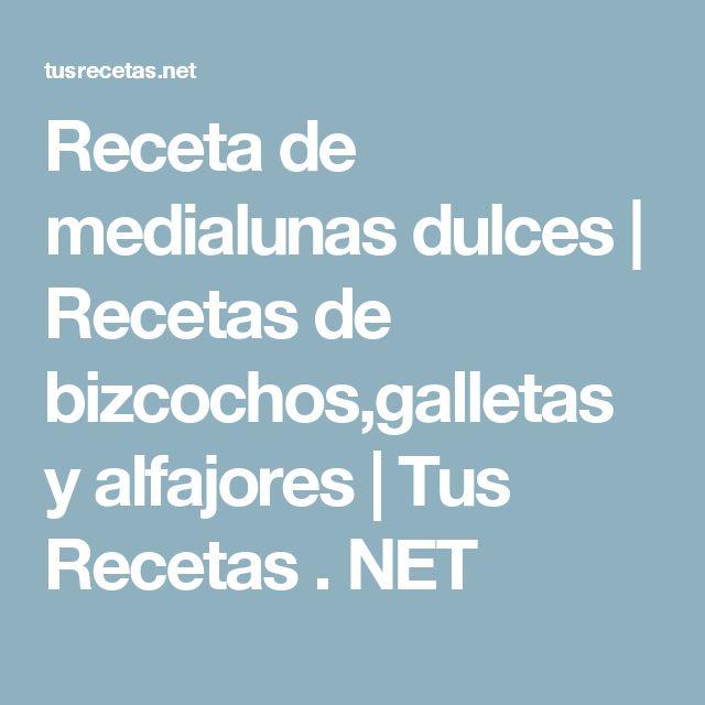 Receta de medialunas dulces   Recetas de bizcochos,galletas y alfajores   Tus Recetas . NET