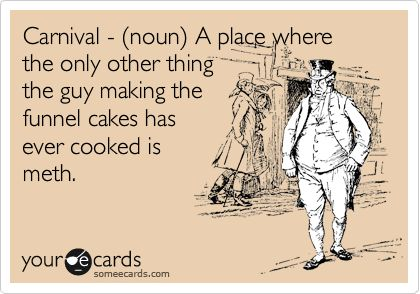 HAHA!!Laugh, Funnel Cakes, Carnivals, So True, Funny Stuff, Humor, County Fair, Things, Ecards