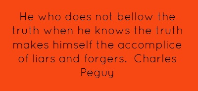 He who does not bellow the truth when he knows...