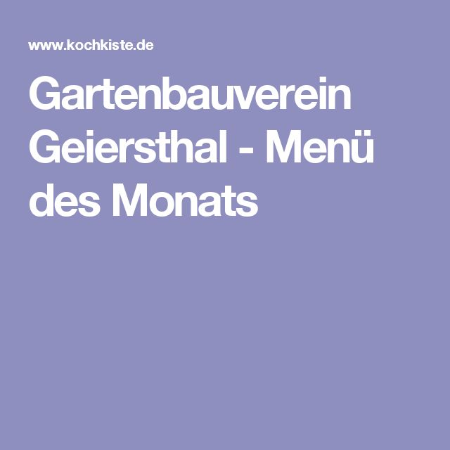 Gartenbauverein Geiersthal - Menü des Monats