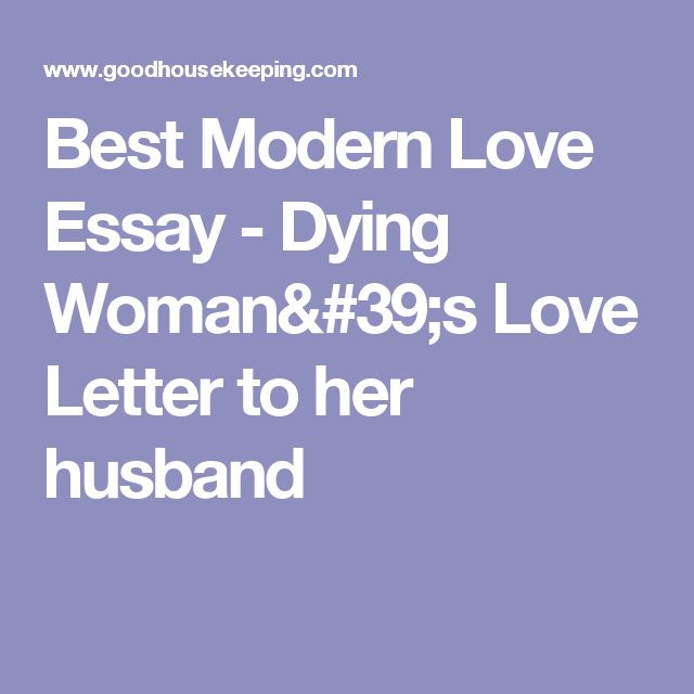 Best Modern Love Essay - Dying Woman's Love Letter to her husband