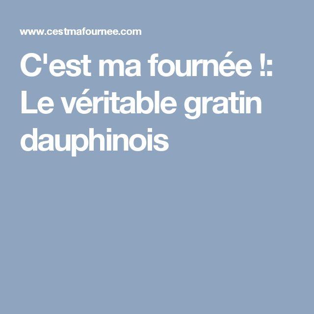 C'est ma fournée !: Le véritable gratin dauphinois