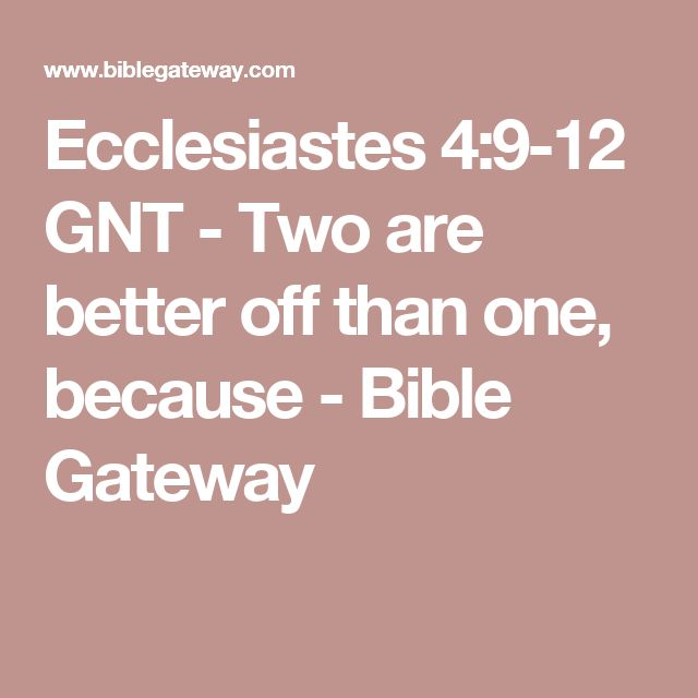 Ecclesiastes 4 9 12 Gnt Two Are Better Off Than One Because
