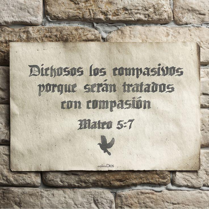 """""""Dichosos los compasivos, porque serán tratados con #compasión."""" -Mateo 5:7  #ExploraDios #Biblia"""