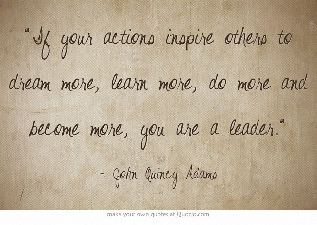 John Quincy Adams If Your Actions Quote