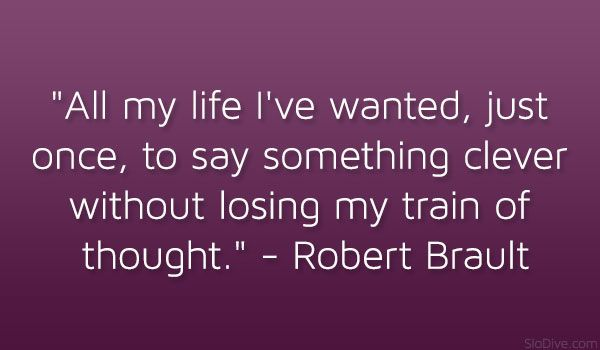 Funny Quotes To Live By: 85 Best Images About Robert Brault On Pinterest