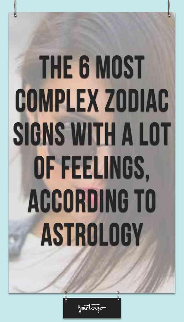 6 Zodiac Signs With The Most Complex Feelings | Zodiac | Zodiac