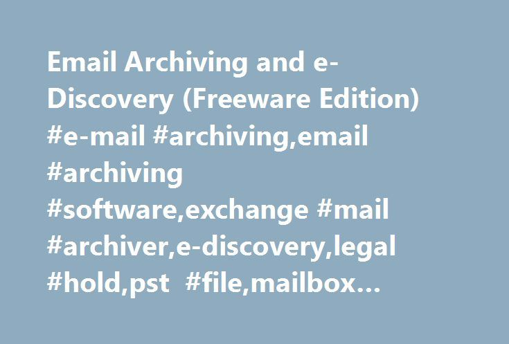 Email Archiving and e-Discovery (Freeware Edition) #e-mail #archiving,email #archiving #software,exchange #mail #archiver,e-discovery,legal #hold,pst #file,mailbox #quota, #litigation #preparedness http://italy.nef2.com/email-archiving-and-e-discovery-freeware-edition-e-mail-archivingemail-archiving-softwareexchange-mail-archivere-discoverylegal-holdpst-filemailbox-quota-litigation-preparedness/  # Netwrix Exchange Mail Archiver Netwrix Exchange Mail Archiver is an easy to use and scalable…