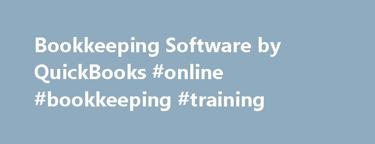 Bookkeeping Software by QuickBooks #online #bookkeeping #training http://detroit.remmont.com/bookkeeping-software-by-quickbooks-online-bookkeeping-training/  # Own your business finances QuickBooks enters and categorizes your expenses, making it easy to analyze spending habits and identify potential cost savings. QuickBooks bookkeeping software runs reports that track and organize all your transactions, helping you make better business decisions. Identify your most profitable customers, or…