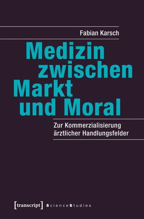 Medizin zwischen Markt und Moral