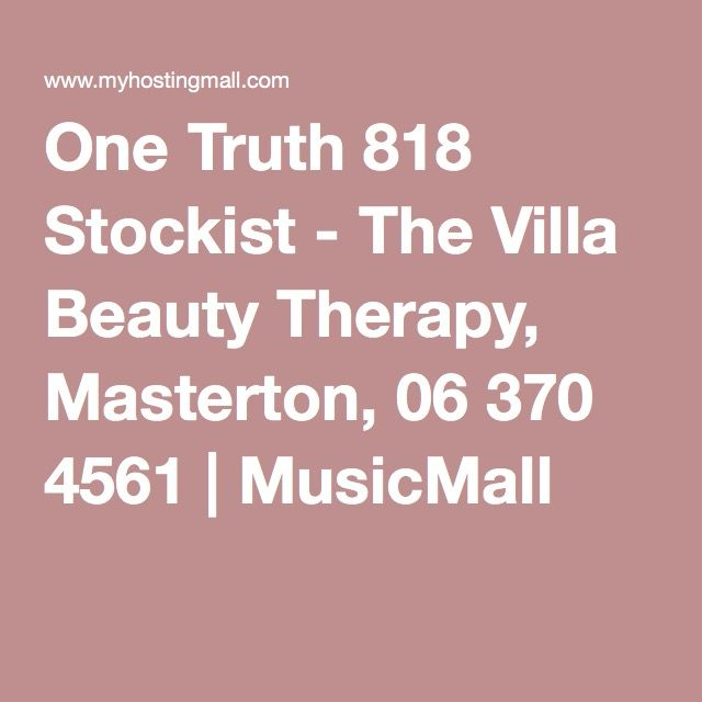 One Truth 818 Stockist - The Villa Beauty Therapy, Masterton, 06 370 4561 | MusicMall