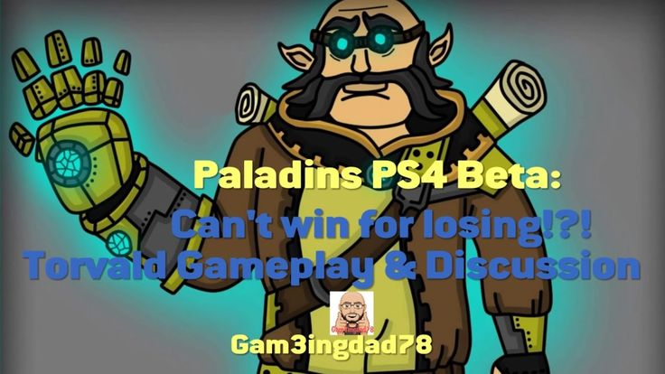 Paladins PS4 Beta: Can't Win For Losing!?! Torvald gameplay & discussion