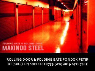 ROLLING-DOOR#FOLDING-GATE-PONDOK-PETIR-DEPOK