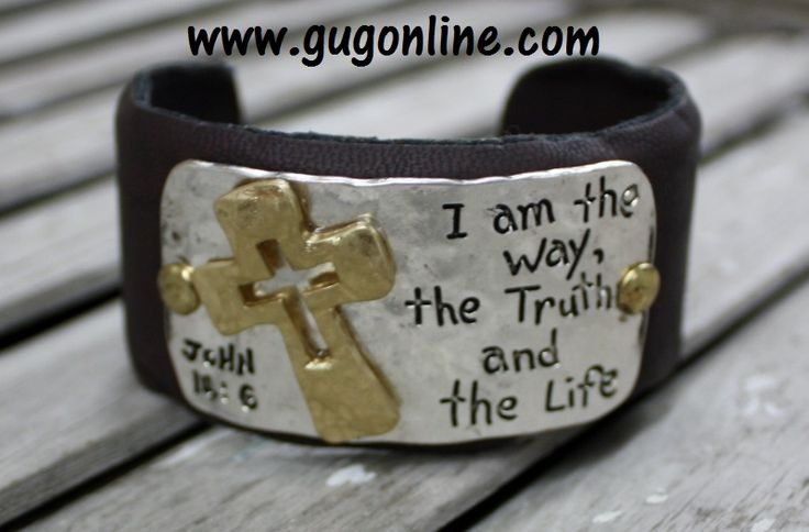 The Way, The Truth, The Life Leather Cuff $18.95  www.gugonline.com