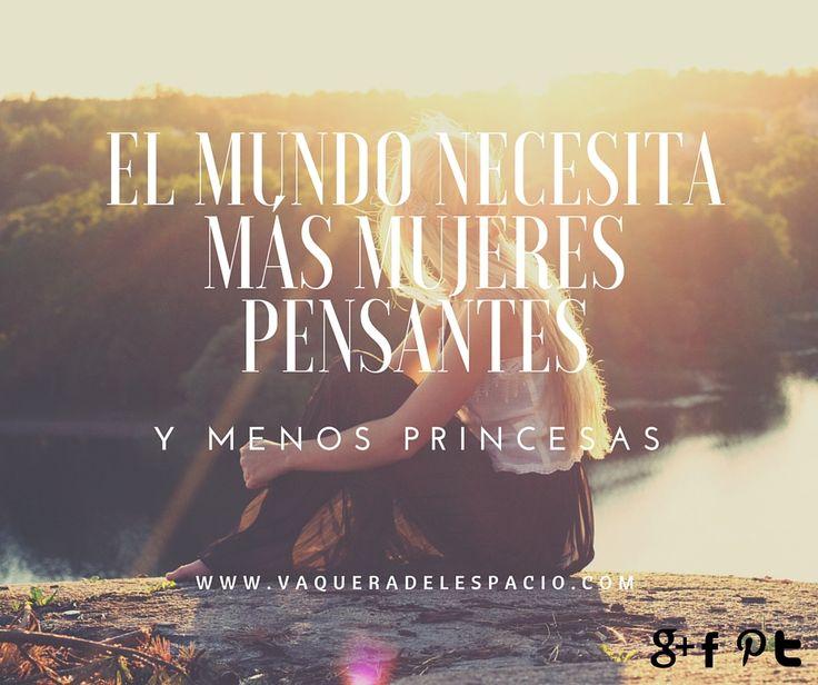 Menos princesas y más mujeres pensantes. Basta de cuentos!. Abre los ojos!