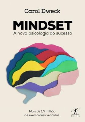 Mindset: A Nova Psicologia do Sucesso – Carol Dweck