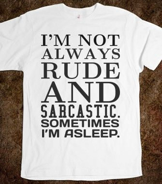 Not always rude and sarcastic tee t shirt - funnyt - Skreened T-shirts, Organic Shirts, Hoodies, Kids Tees, Baby One-Pieces and Tote Bags