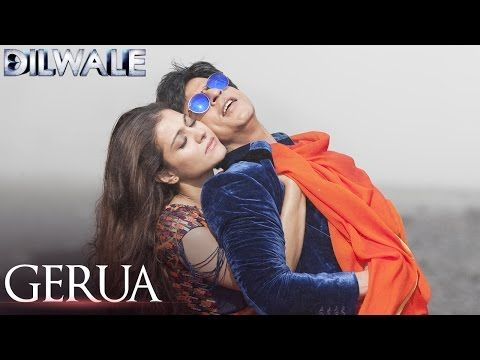 Gerua - Dilwale | Shah Rukh Khan | Kajol | Pritam | Official Video - YouTube-Best song of the Year...
