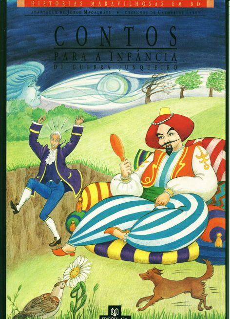 Título: Contos para a infância de Guerra Junqueiro / Guerra Junqueiro; adaptação de Jorge Magalhães;ilust. de Catherine Labey;  Data Publicação: 1990