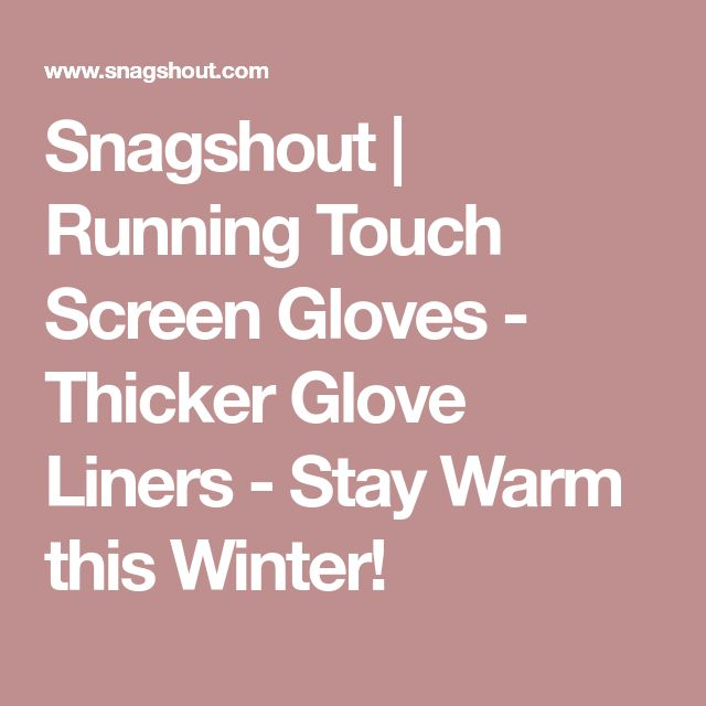 Snagshout   Running Touch Screen Gloves - Thicker Glove Liners - Stay Warm this Winter!