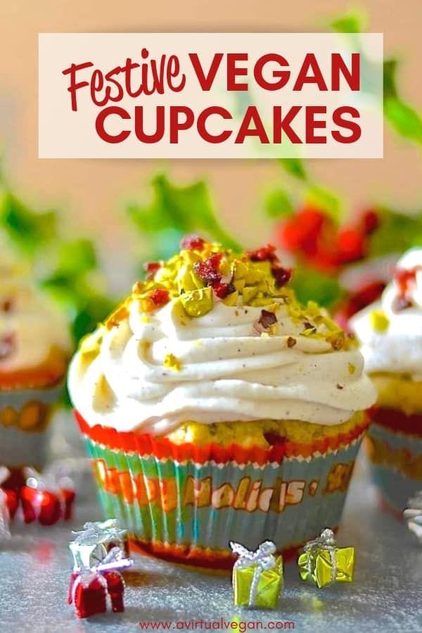 Festive Vegan Cupcakes Recipe Vegan Cupcakes Healthy Vegan Desserts Vegan Baking
