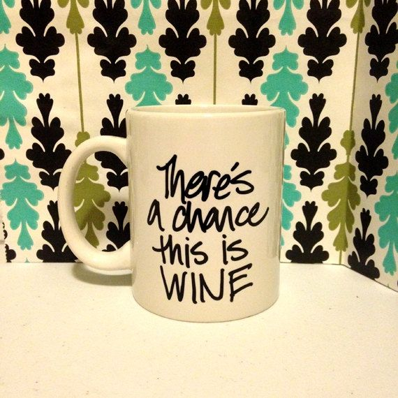 Mood Board Monday {Typography} Theres a chance this is Wine coffee mug