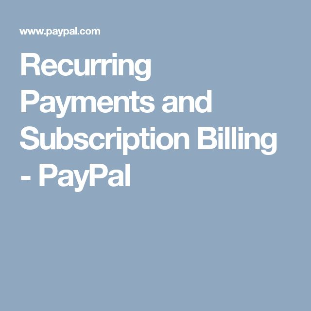 Recurring Payments And Subscription Billing Paypal Payment Subscription Billings