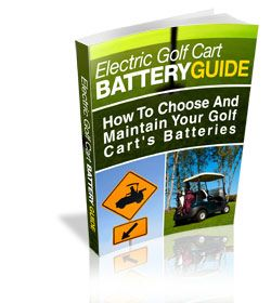 The biggest investment you have in your golf cart is the batteries.  You can shorten or lengthen the life of the batteries by how you maintain and charge them.  Save some money in the long run and get the Electric Golf Cart Battery Guide.