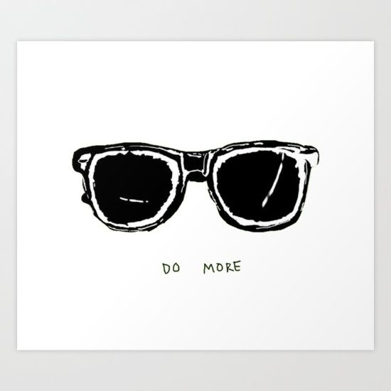 DO MORE GLASSES by CASEY NEISTAT Art Print by Kgraphic. Worldwide shipping available at Society6.com. Just one of millions of high quality products available.