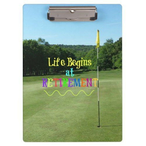 Life Begins at Retirement--Playing Golf Clipboard