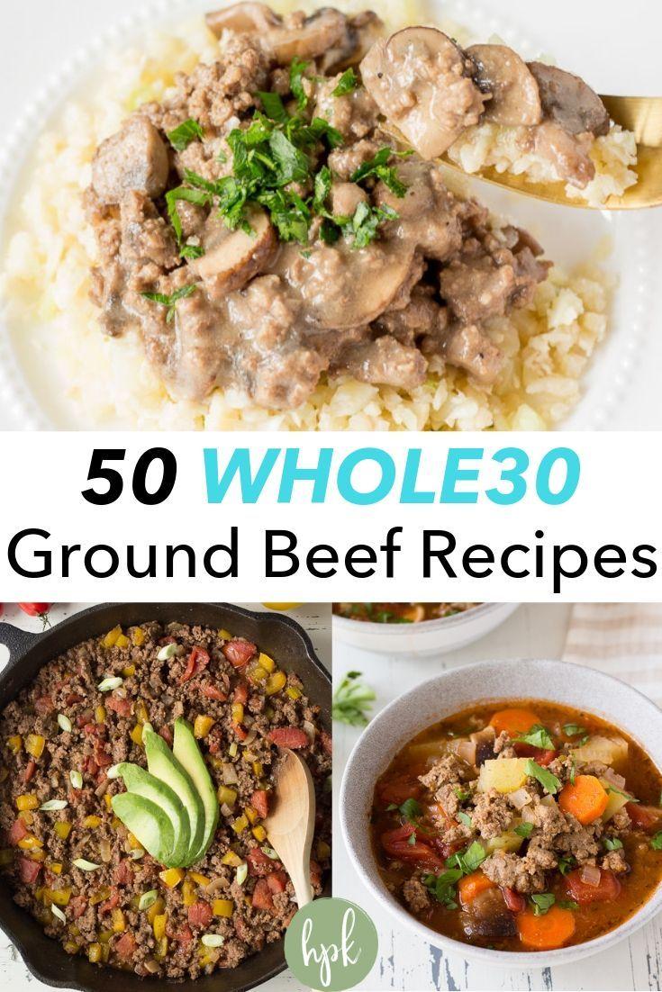 50 Whole30 Ground Beef Recipes Whole30 Ground Beef Recipes Beef Recipes Ground Beef Recipes