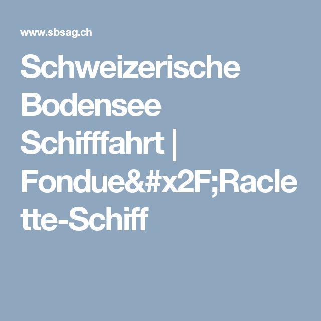 Schweizerische Bodensee Schifffahrt | Fondue/Raclette-Schiff