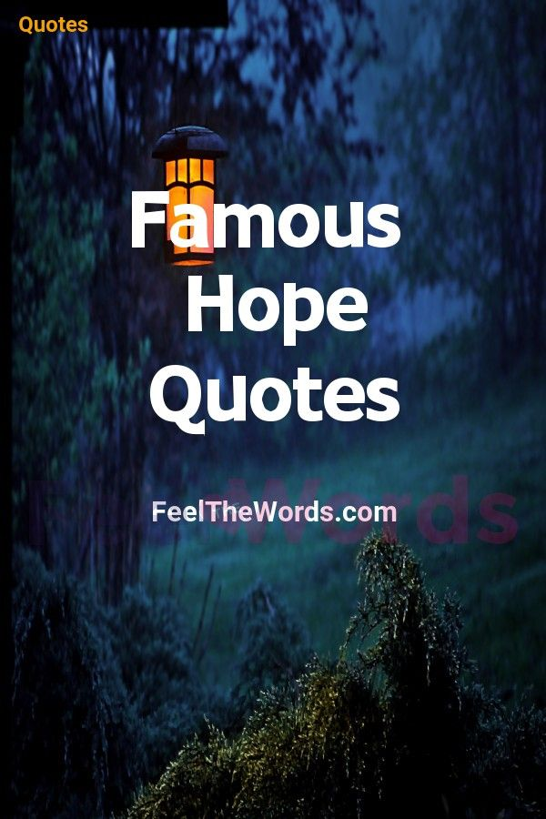 Image of: Lose Hope Famous Hope Quotes lovequotes feelthewords famousquotes quotes bestquotes Pinterest Famous Hope Quotes lovequotes feelthewords famousquotes quotes