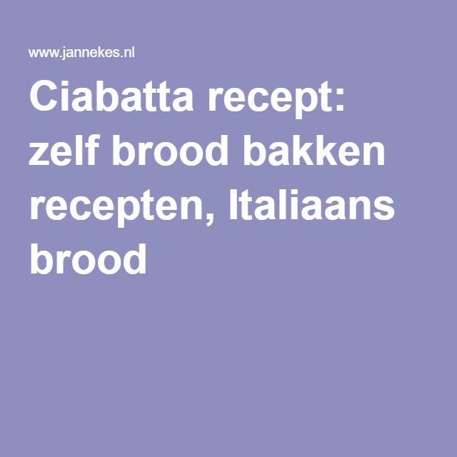 Ciabatta recept: zelf brood bakken recepten, Italiaans brood