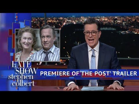 Colbert Premieres Exclusive Trailer Of 'The Post' Starring Meryl Streep ...