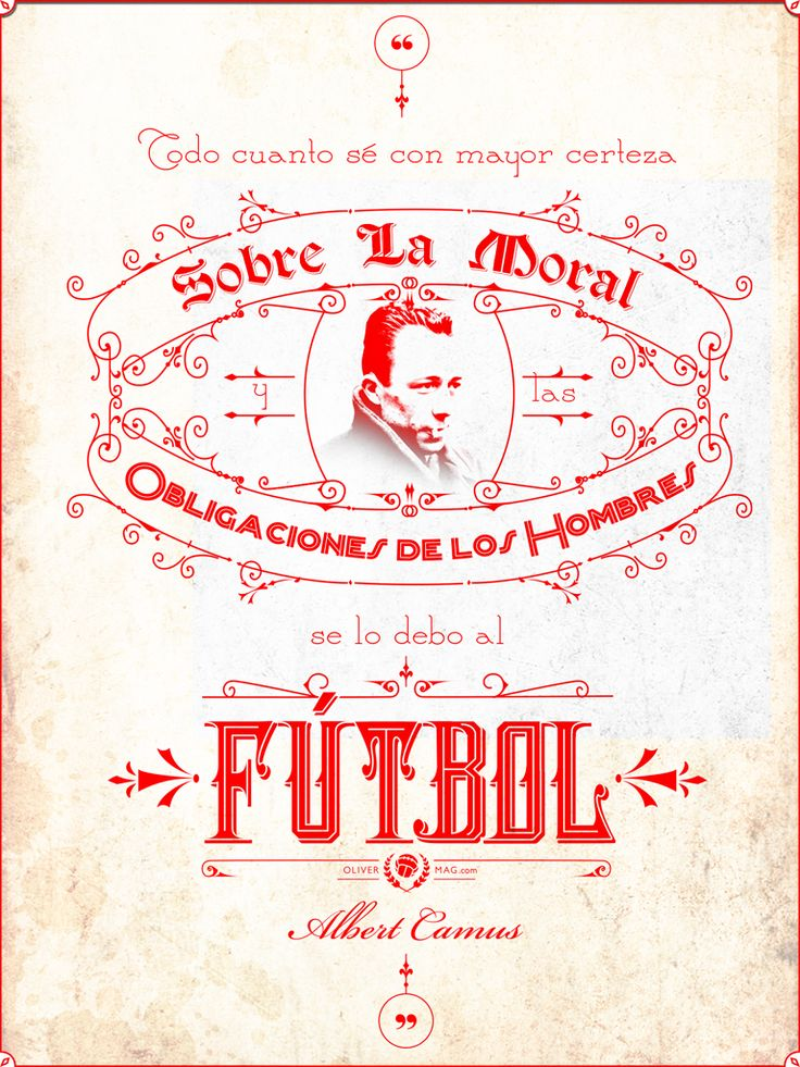"""""""Everything I know about morality and the obligations of men, I owe it to football."""" #AlbertCamus #PremioNobel #NobelPrize #Literature #Football #Soccer #Futbol  http://olivermag.com/albert-camus/"""