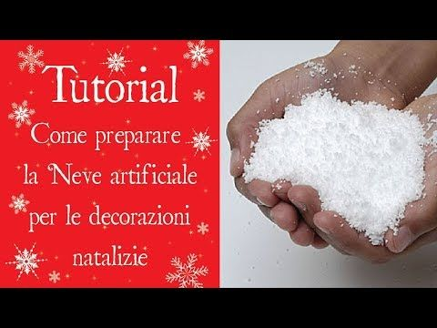 Decorazioni Natalizie Youtube.Tutorial Come Preparare La Neve Artificiale Per Le Decorazioni