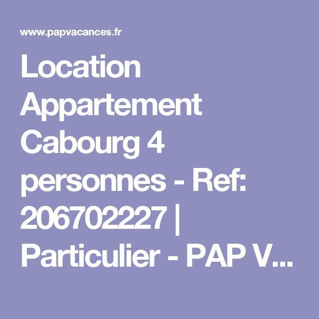 Location Appartement Cabourg 4 personnes - Ref: 206702227 | Particulier - PAP Vacances