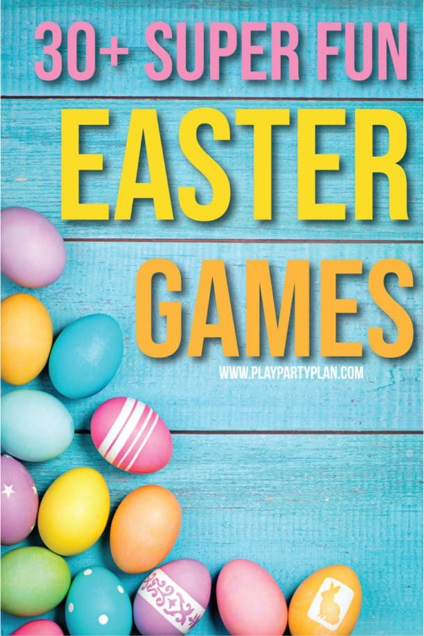 30 Of The Absolute Best Easter Activities Games Play Party
