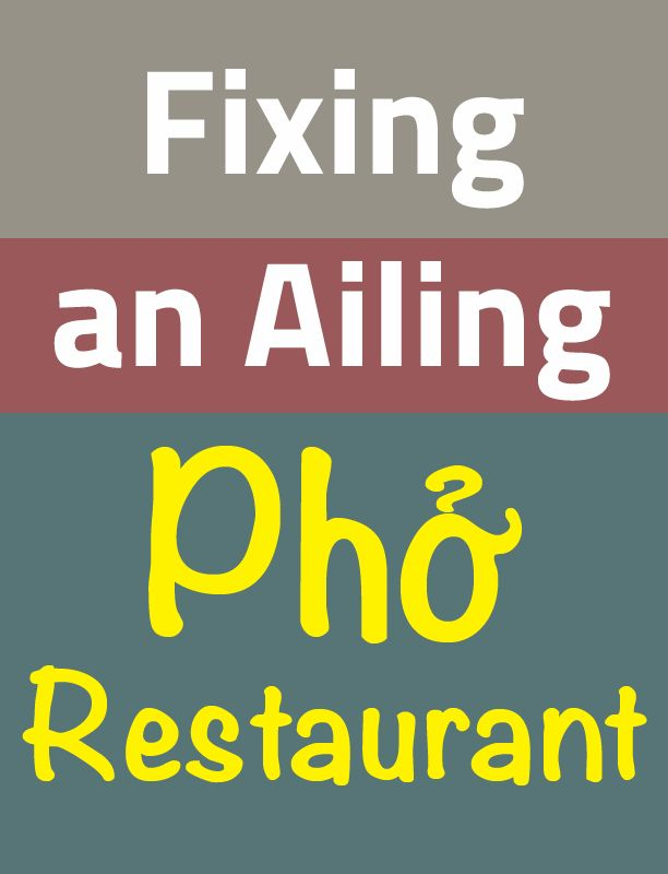 Fixing an ailing pho restaurant