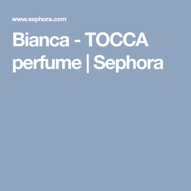 Bianca - TOCCA perfume | Sephora