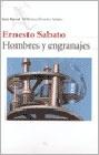 Hombres y Engranajes - de Ernesto Sabato