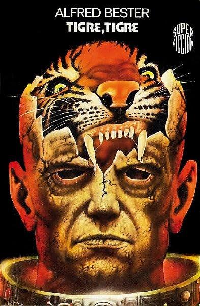 Alfred Bester - Tigre, tigre / Las estrellas, mi destino (Tiger! Tiger! / The Stars My Destination, 1956)