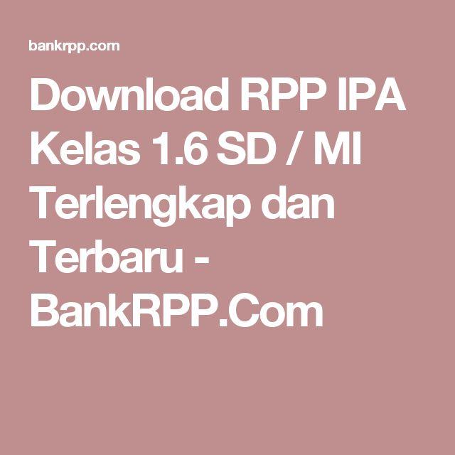 Download RPP IPA Kelas 1.6 SD / MI Terlengkap dan Terbaru - BankRPP.Com