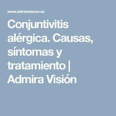 Conjuntivitis alérgica. Causas, síntomas y tratamiento  |  Admira Visión