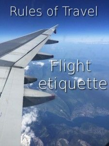 Rules of travel flight etiquette from http://www.travelling-teacher.co.uk/flight-etiquette/