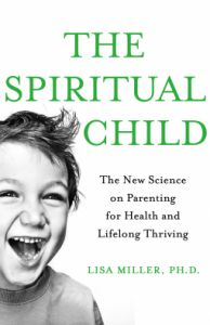Lisa Miller – The Spritual Child http://www.henkjanvanderklis.nl/2015/08/lisa-miller-the-spritual-child/